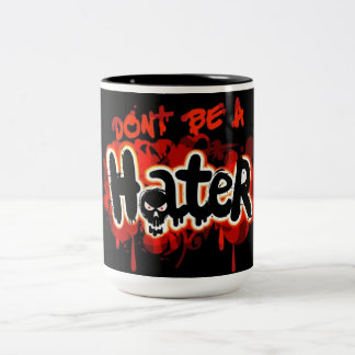 Don't Be A Hater Mug