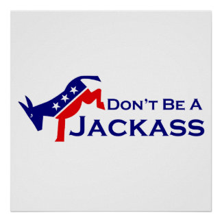 Don't Be A Jackass Poster