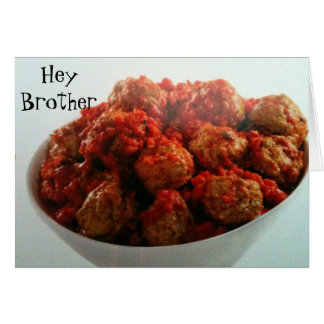 DON'T BE A MEATBALL BROTHER BIRTHDAY GREETING CARD