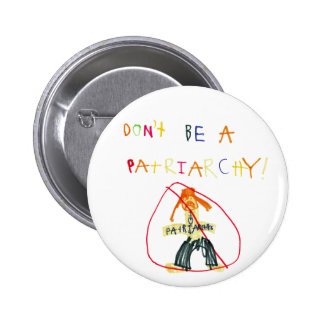 Don't Be a Patriarchy 6 Cm Round Badge