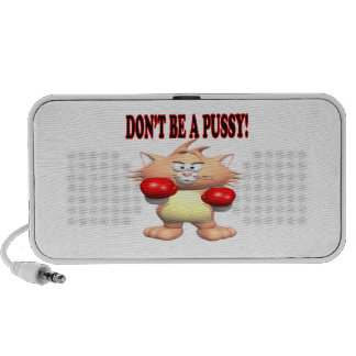 Dont Be A Pussy Mp3 Speakers