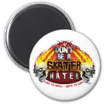 Don't Be A Skater Hater (Round Magnet)