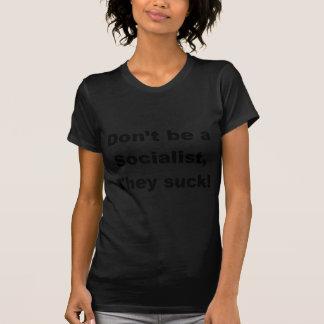 Don't be a socialist tee shirt