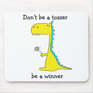 Don't be a tosser, be a winner mouse mat