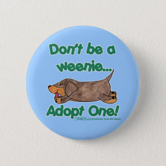 Don't be a Weenie! 6 Cm Round Badge