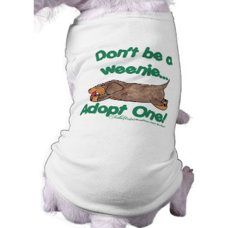 Don't be a Weenie! Shirt