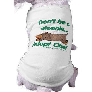 Don't be a Weenie! Sleeveless Dog Shirt