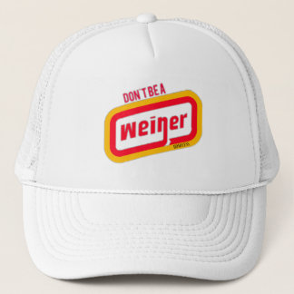 Don't Be A Weiner Trucker Hat