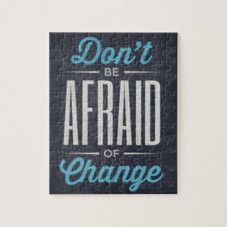 Don't Be Afraid Of Change Typography Quote Jigsaw Puzzle