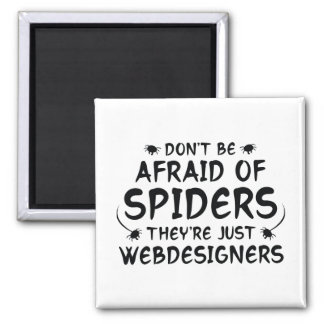 Don't Be Afraid Of Spiders Square Magnet