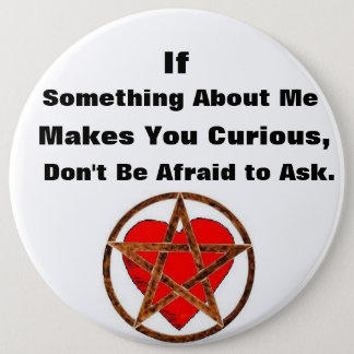 Don't Be Afraid To Ask Pagan Button