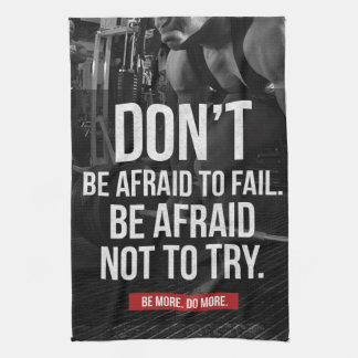 Don't Be Afraid To Fail - Gym Motivational Towels