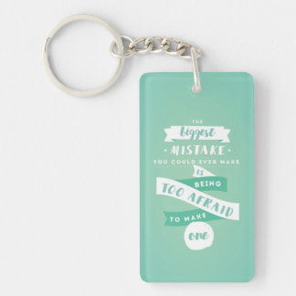 Don't be Afraid to Make Mistakes Acrylic Keychain
