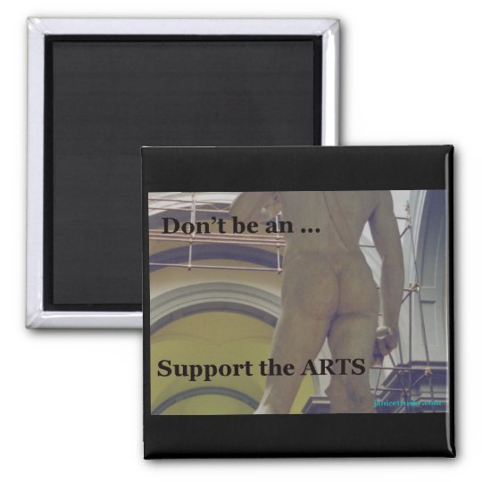 Don't be an...Support the Arts magnet