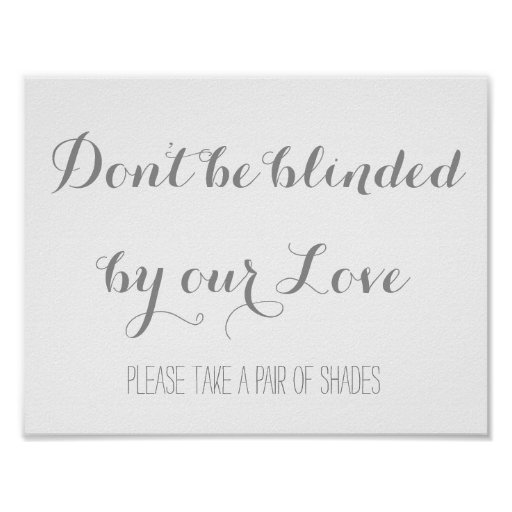 Don't be blinded by our love poster