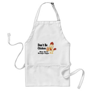 Don't be Chicken Standard Apron