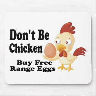 Don't be Chicken Mouse Pad