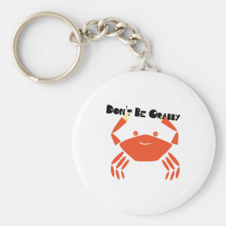 Dont Be Crabby Keychain
