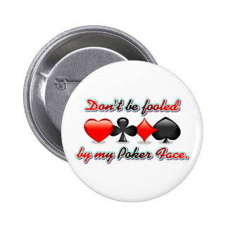 Don't Be Fooled by my Poker Face 6 Cm Round Badge