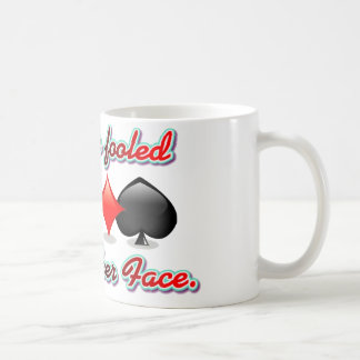 Don't Be Fooled by my Poker Face Coffee Mug