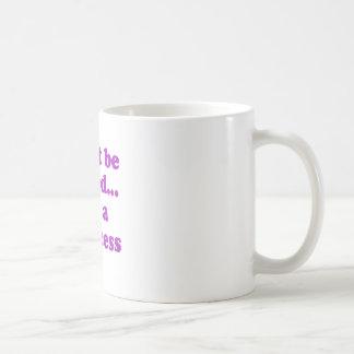 Dont be fooled... Im a princess Basic White Mug