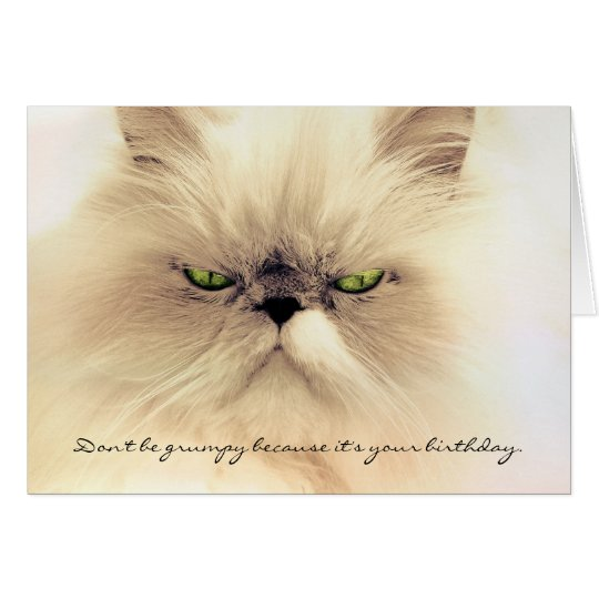 Don't Be Grumpy Cat Birthday Card