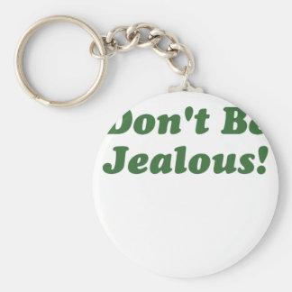 Dont Be Jealous Keychain