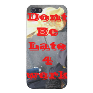 Dont be late for work iPhone 5 case