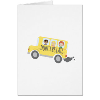 Dont Be Late Greeting Card