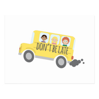 Dont Be Late Postcard