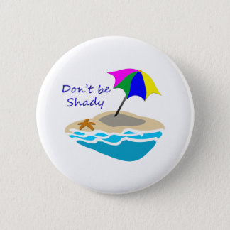 Dont Be Shady Umbrella 6 Cm Round Badge
