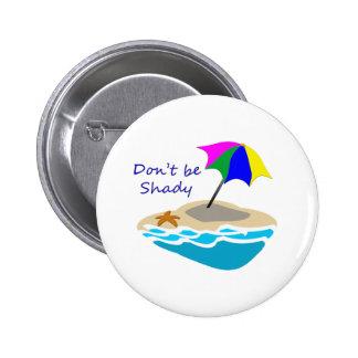 Dont Be Shady Umbrella 6 Cm Round Badge