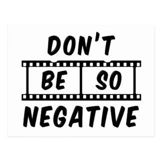 Don't Be So Negative Postcard