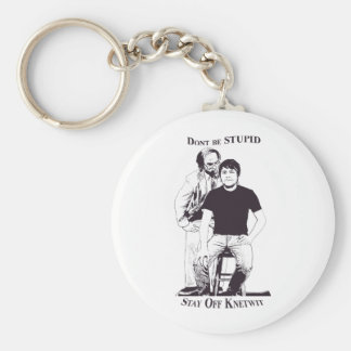 Dont be Stupid Keychain