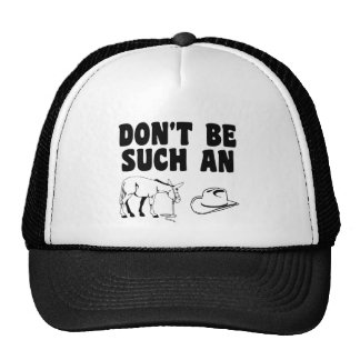 Don't Be Such An Asshat Cap