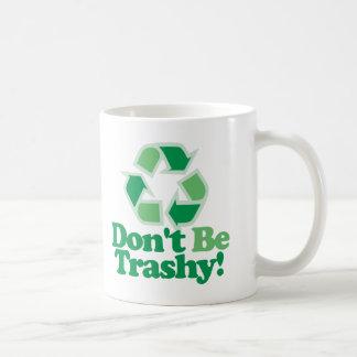 Don't Be Trashy Mug