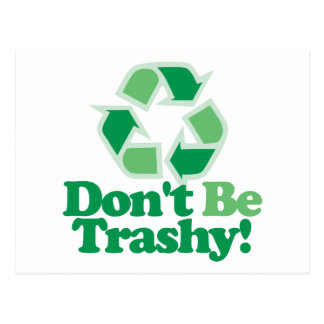 Don't Be Trashy Postcard