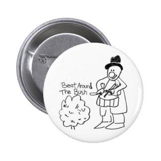 Don't Beat Around The Bush 6 Cm Round Badge
