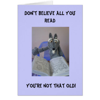 Don't believe all you read... greeting card