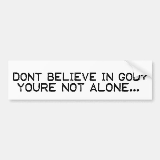 Dont Believe Bumper Sticker
