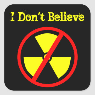 Don't Believe Custom Anti-Nuclear Symbol Sticker