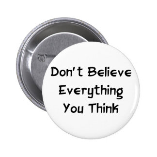 Don't Believe Everything 6 Cm Round Badge