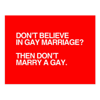 DON'T BELIEVE IN GAY MARRIAGE DON'T MARRY -.png Postcard