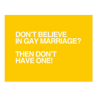 DON'T BELIEVE IN GAY MARRIAGE -.png Postcard