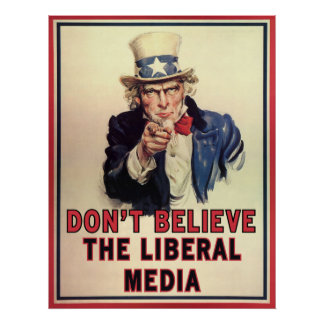 Don't Believe The Liberal Media Print