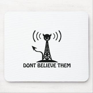 Don't Believe Them Mousepad