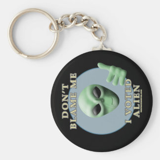 Don't Blame Me, I Voted Alien Keychains