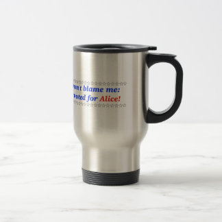Don't blame me: I voted for Alice Mug