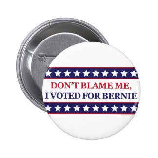 Don't blame me I voted for Bernie 6 Cm Round Badge