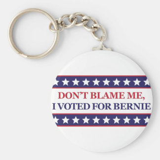 Don't blame me I voted for Bernie Basic Round Button Key Ring